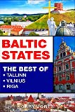 Baltic States: The Best Of Tallinn,Vilnius,Riga