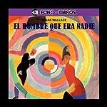 El Hombre Que Era Nadie [The Man Who Was Nobody] | Edgar Wallace