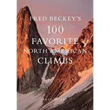 Fred Beckey's 100 Favorite North American Climbs