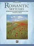 Romantic Sketches, Book 2: 10 Delightful Intermediate Piano Solos in Romantic Style