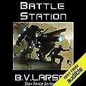 Battle Station: Star Force, Book 5 Hörbuch von B. V. Larson Gesprochen von: Mark Boyett
