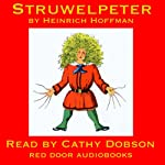 Struwelpeter: Merry Stories and Funny Pictures | Heinrich Hoffman
