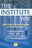 img - for The Institute Way: Simplify Strategic Planning and Management with the Balanced Scorecard book / textbook / text book