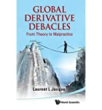 img - for [(Global Derivative Debacles: From Theory to Malpractice )] [Author: Laurent L. Jacque] [Apr-2010] book / textbook / text book