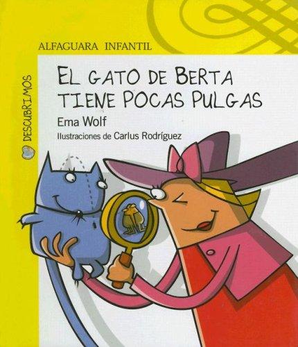 El Gato de Berta Tiene Pocas Pulgas (Descubrimos) (Spanish Edition) (Spanish) Hardcover – January, 2006