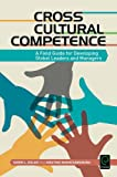 img - for Cross Cultural Competence: A Field Guide for Developing Global Leaders and Managers (0) book / textbook / text book