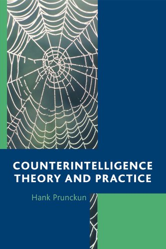 Download Counterintelligence Theory and Practice (Security and Professional Intelligence Education Series) Pdf