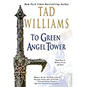 To Green Angel Tower: Memory, Sorrow, and Thorn, Book 3 | Tad Williams