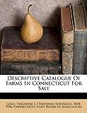 Descriptive Catalogue of Farms in Connecticut for Sale, , 1247415236