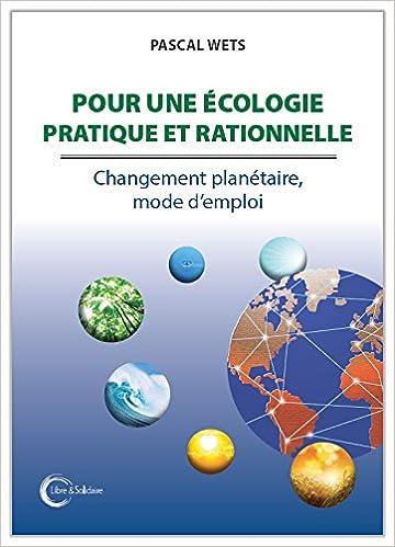 Livre gratuits Pour une écologie pratique et rationnelle - Changement planétaire, mode d'emploi pdf epub