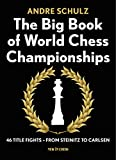 img - for The Big Book of World Chess Championships: 46 Title Fights - from Steinitz to Carlsen book / textbook / text book