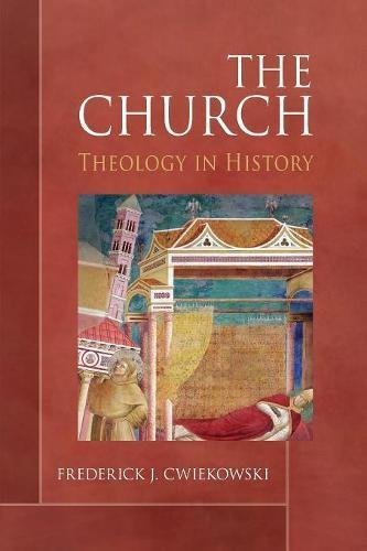 The Church: Theology in History