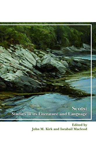 Scots: Studies in Its Literature and Language (Scroll: Scottish Cultural Review of Language and Literature) John M. Kirk