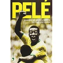 Pele: Memorias De Mejor Futbolista De Todos Los Tiempos