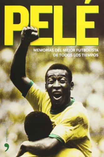 Pele. Memorias del mejor futbolista de todos los tiempos (Biografias y Memorias) (Spanish Edition) by Brand: Temas de Hoy