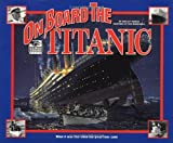 On Board the Titanic: What It Was Like When the Great Liner Sank