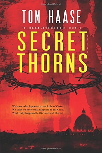 Secret of the Thorns: Political Thriller (Donavan Chronicles - Book 1) (Donavan Adventure Series) (Volume 3)