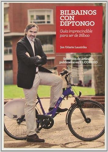 Bilbainos con Diptongo. Guía imprescindible para ser de Bilbao ...