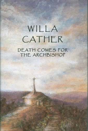 Cather, Willa: Death Comes for the Archbishop