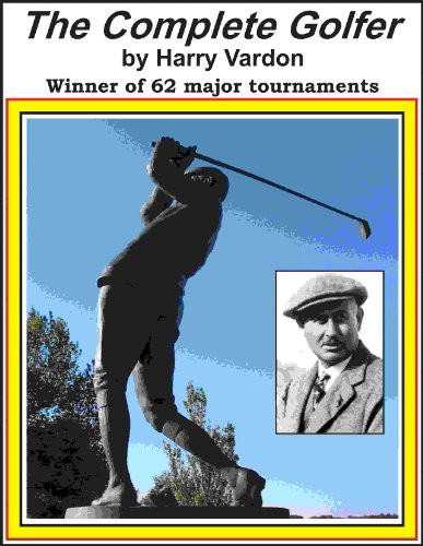 Harry Vardon's Complete Golfer [Illustrated] (outdoor sports Book 1)