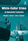 White Collar Crime, Sally S. Simpson and Michael Benson, 0415956641