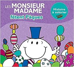 Monsieur Madame Histoire A Colorier Paques Amazon Fr