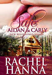 Safe - Aidan and Carly (New Beginnings Series - Romance Book 4) (English Edition)