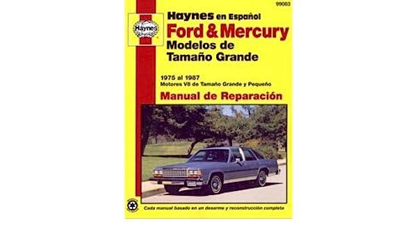 H99083 Automóviles Ford Mercury 1975-1987 Modelos de Tamaño Grande Manual de Reparación Haynes: Manufacturer: Amazon.com: Books