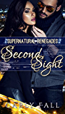 Second Sight (A Paranormal MIlitary Romance) (Supernatural Renegades Book 4)
