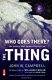 Who Goes There?, John W. Jr. Campbell, William F. Nolan, 0982332203
