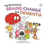 img - for My Book about Brains, Change and Dementia: What is Dementia and What Does it Do? book / textbook / text book