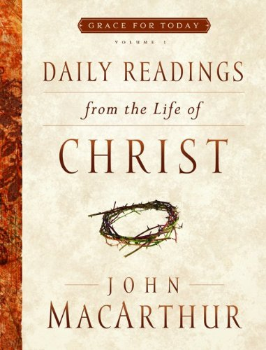 Daily Readings From the Life of Christ, Volume 1 (Grace For Today)