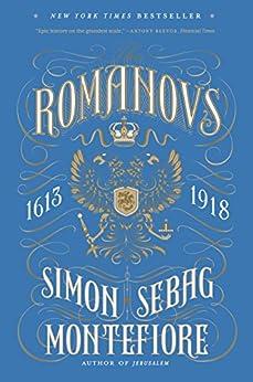 The Romanovs: 1613-1918 by [Montefiore, Simon Sebag]