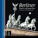 Berliner Sagen und Legenden Hörbuch von Kristina Hammann Gesprochen von: Heiner Giersberg