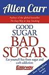 Good Sugar Bad Sugar: Eat yourself fr...