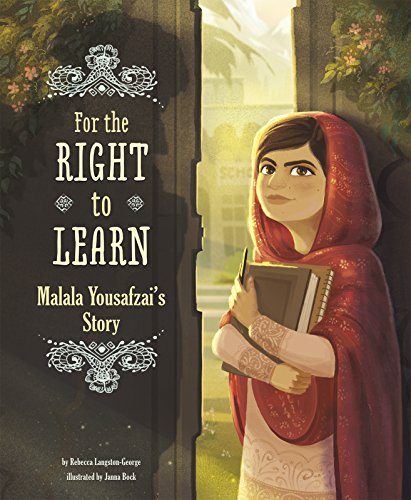 For the Right to Learn: Malala Yousafzai's Story (Encounter: Narrative Nonfiction Picture Books) [Rebecca Langston-George] (Tapa Blanda)