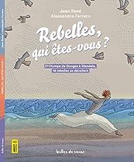 Rebelles qui êtes-vous ? par Jean René