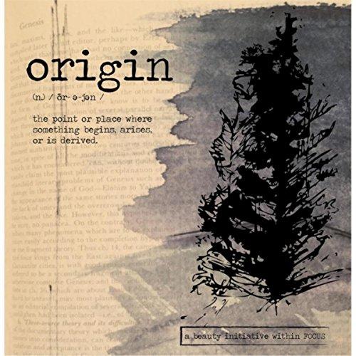 Origin (A Beauty Initiative Within Focus)