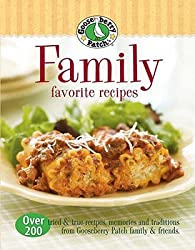FAMILY FAVORITES RECIPES: OVER 200 TRIED & TRUE RECIPES, MEMORIES AND TRADITIONS FROM GOOSEBERRY PATCH FAMILY & FRIENDS