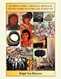 Florida Native American Artifacts of the Seminole Wars and Antiquity, Ralph Van Blarcom, 1465357009
