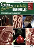 Accent on Christmas and Holiday Ensembles, John O'Reilly and Mark Williams, 0739033530