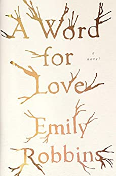 A Word for Love: A Novel by [Robbins, Emily]
