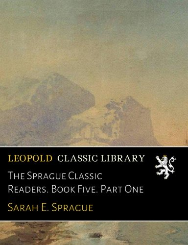The Sprague Classic Readers. Book Five. Part One ebook