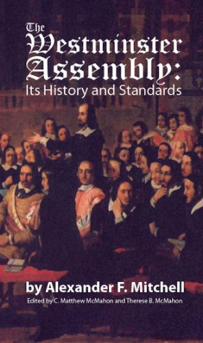 (The Westminster Assembly: Its History and Standards)