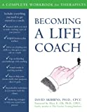 Becoming a Life Coach: A Complete Workbook for Therapists