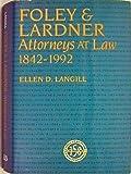 Foley and Lardner : Attorneys at Law, 1842-1992, Langill, Ellen D., 0870202677