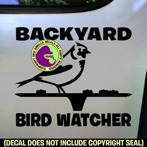 BACKYARD BIRD WATCHER Feeder Vinyl Decal Sticker B ()