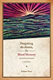 Forgetting the Alamo, Or, Blood Memory: A Novel (Chicana Matters) by P??rez Emma (2009-09-15) Paperback
