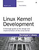 Linux Kernel Development (3rd Edition) (Developer's Library)