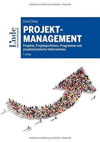 Projektmanagement: Projekte, Projektportfolios, Programme und projektorientierte Unternehmen (Linde Lehrbuch) Gebundenes Buch – 30. November 2017 Gerold Patzak Günter Rattay Linde Verlag Ges.m.b.H. 3714303219